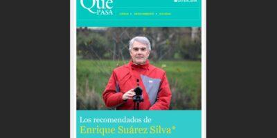 QuéPasa de La Tercera: Los recomendados de Enrique Suárez Silva